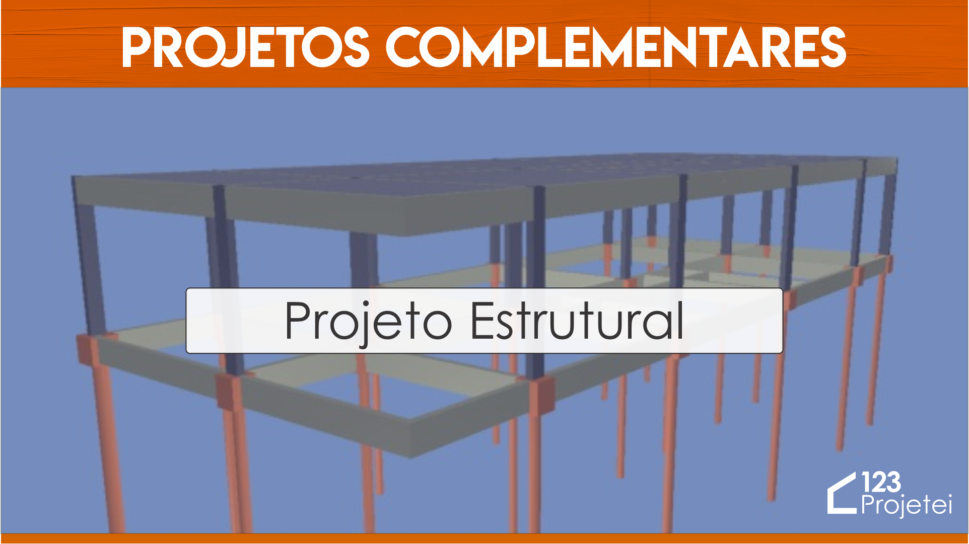 Projeto Estrutural: Conheça os Projetos Complementares