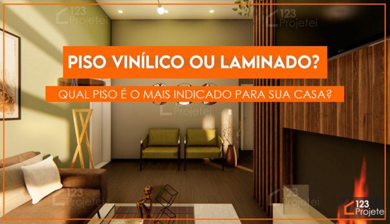 Piso vinílico ou piso laminado? Qual é o piso mais indicado para sua casa?
