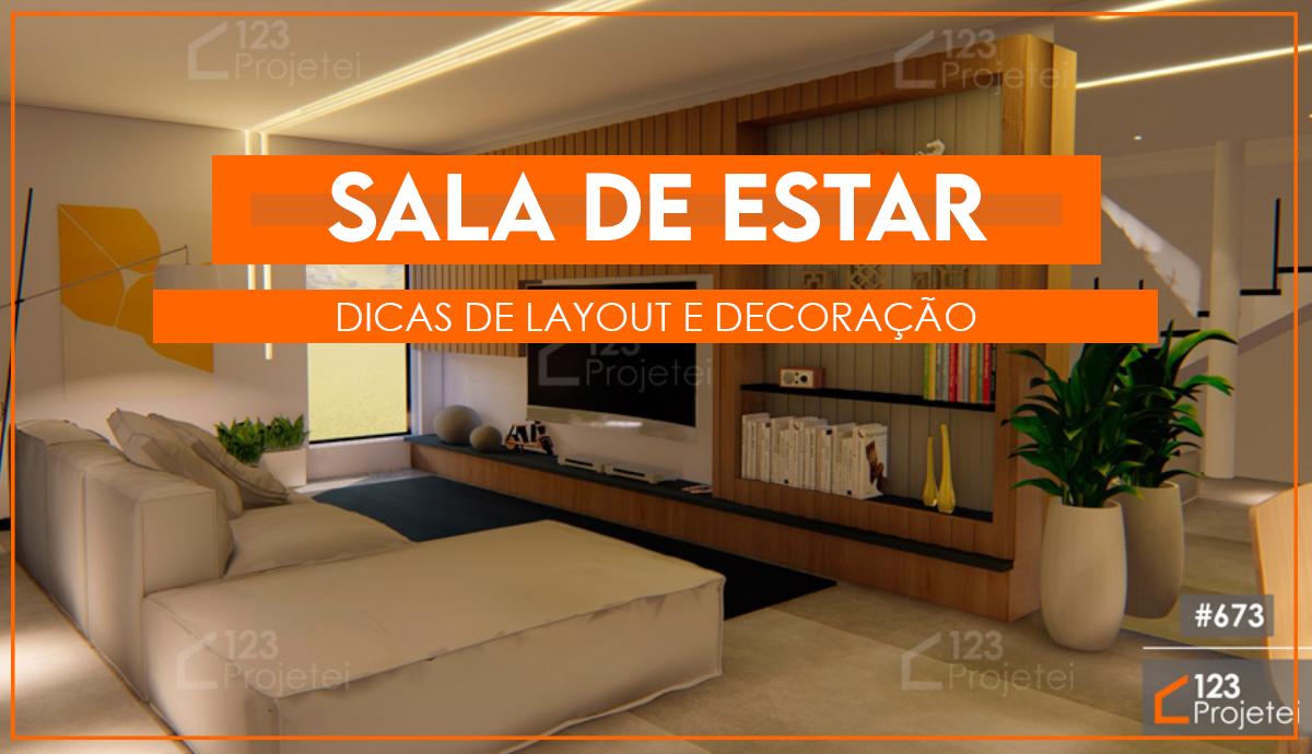 Sala de estar: confira dicas de layout e decoração para esse cômodo