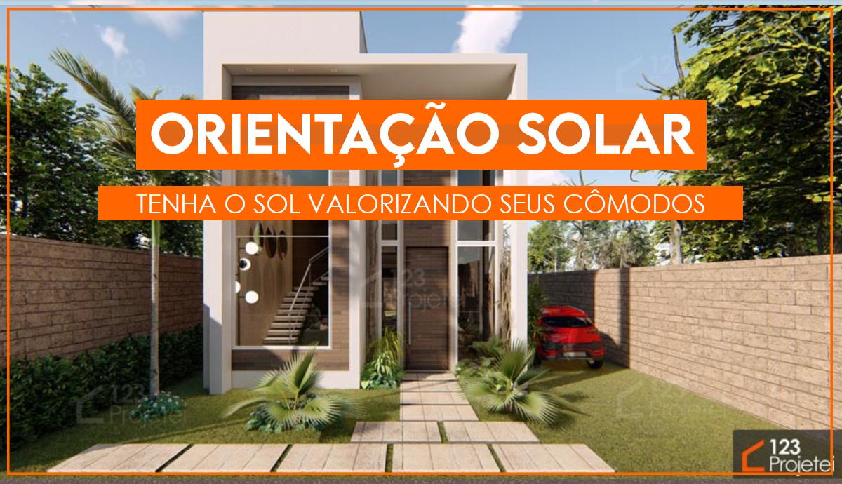 Orientação solar no seu projeto arquitetônico: conheça a importância