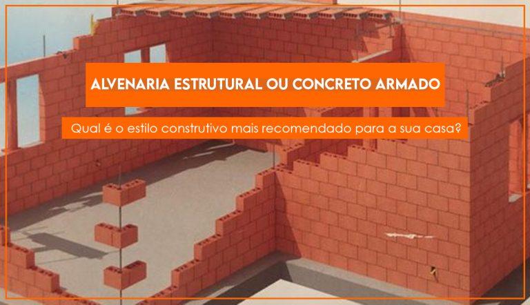 Alvenaria estrutural ou concreto armado? Qual estilo construtivo é recomendado?