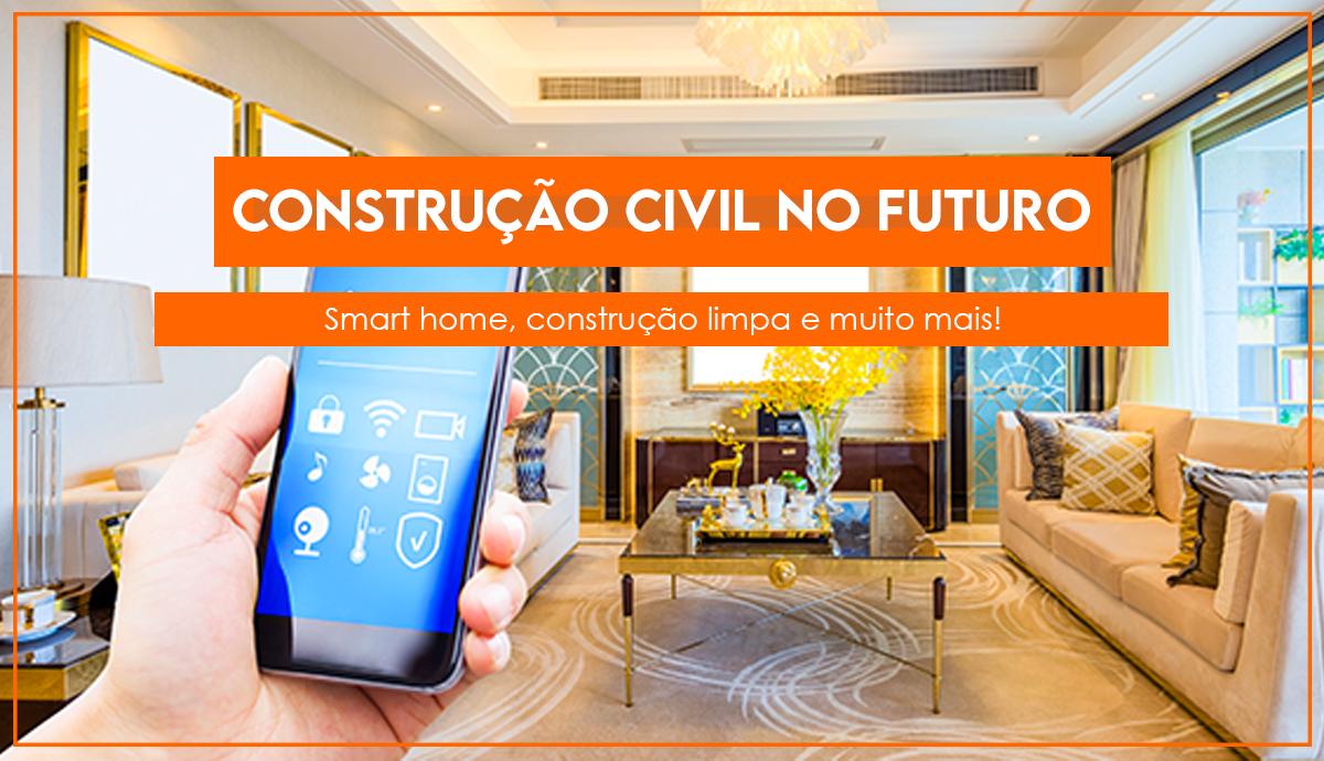 Construção civil no futuro: tendências para os próximos anos