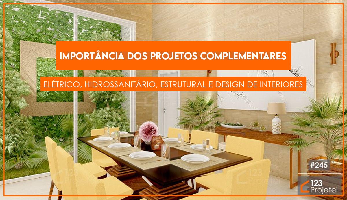 Importância dos projetos complementares: elétrico, hidro, estrutural e design