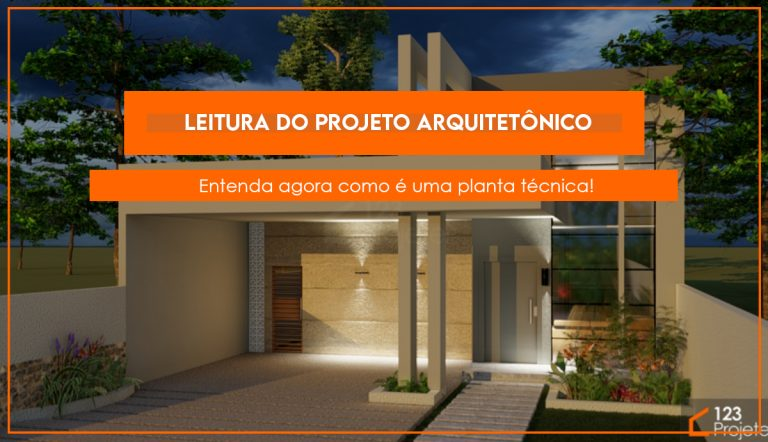 Leitura do projeto arquitetônico: entenda a planta técnica!