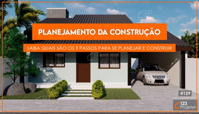 Como iniciar o planejamento da construção de uma casa