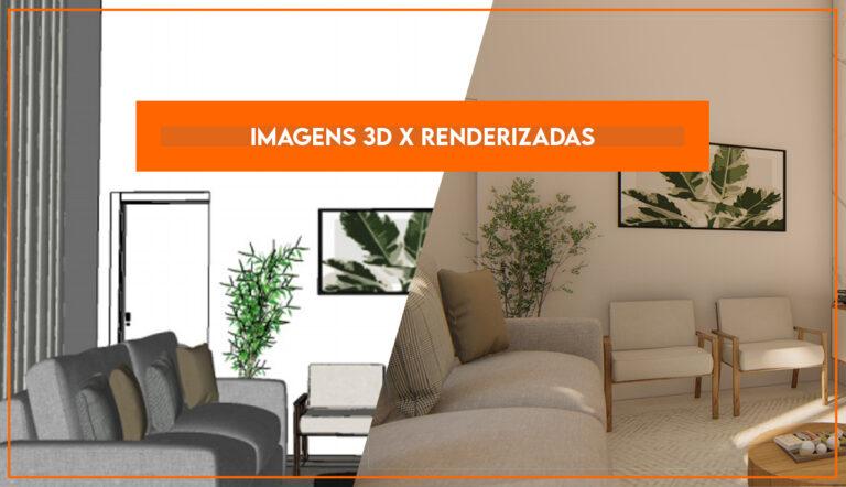 Imagens 3D x Renderizadas