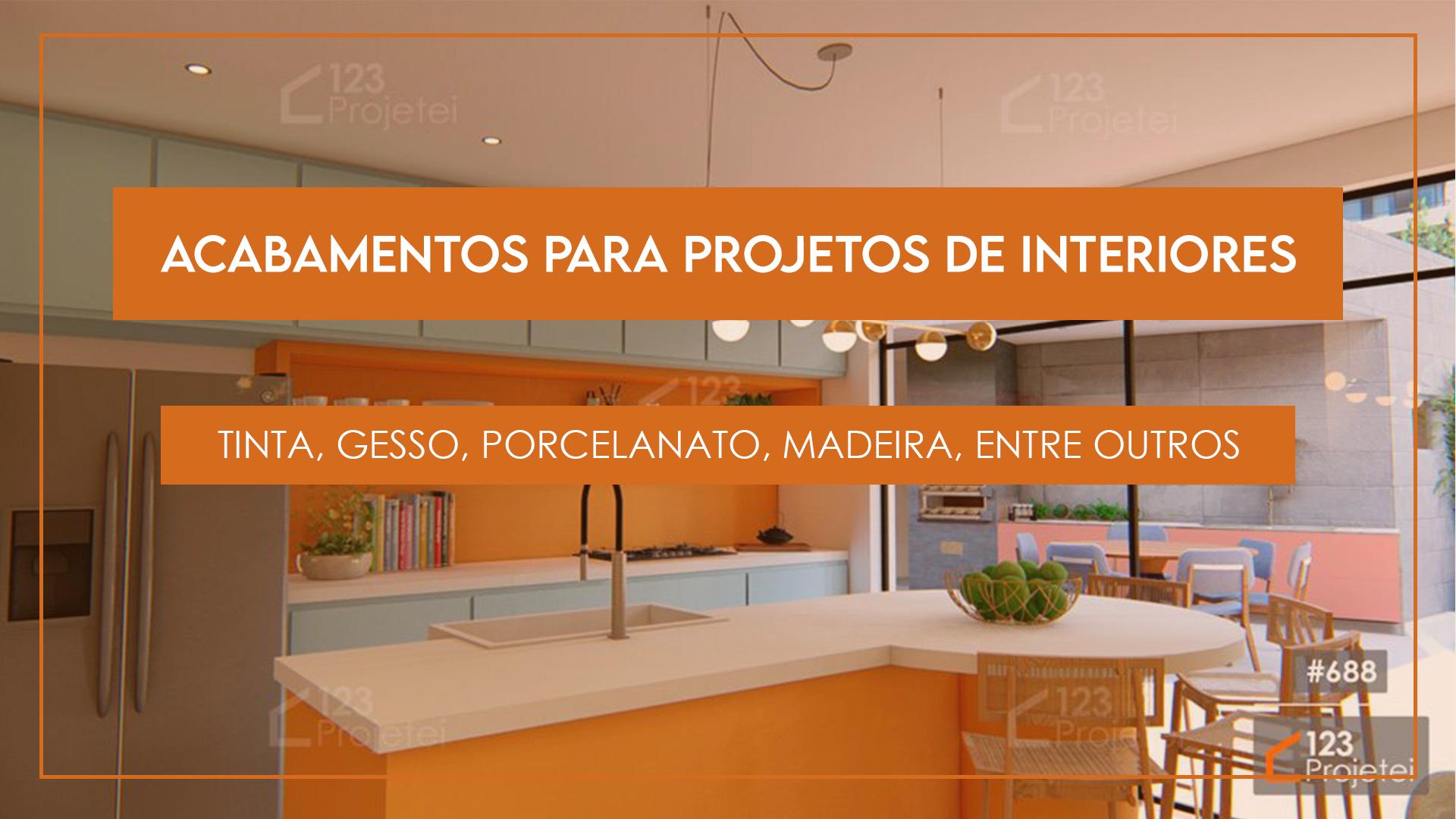 Acabamentos para Projetos de Interiores